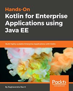 Hands-On Kotlin for Enterprise Applications using Java EE: Build highly scalable Enterprise Applications with Kotlin-cover