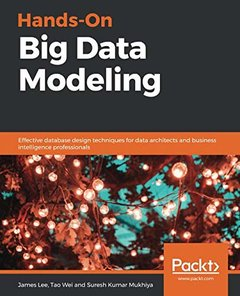 Hands-On Big Data Modeling: Effective database design techniques for data architects and business intelligence professionals-cover