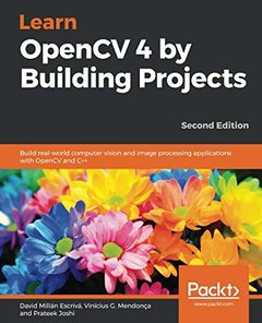 Learn OpenCV 4 by Building Projects: Build real-world computer vision and image processing applications with OpenCV and C++, 2/e-cover