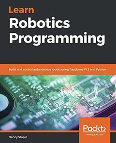 Learn Robotics Programming: Build and control autonomous robots using Raspberry Pi 3 and Python-cover