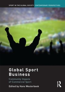 Global Sport Business: Community Impacts of Commercial Sport (Sport in the Global Society Contemporary Perspectives)-cover