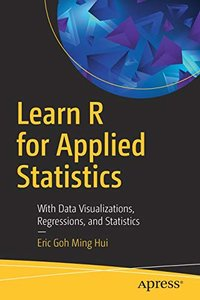 Learn R for Applied Statistics: With Data Visualizations, Regressions, and Statistics-cover