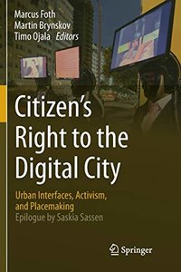 Citizen's Right to the Digital City: Urban Interfaces, Activism, and Placemaking-cover