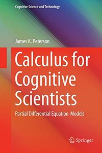 Calculus for Cognitive Scientists: Partial Differential Equation Models (Cognitive Science and Technology)-cover