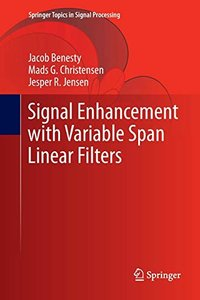 Signal Enhancement with Variable Span Linear Filters (Springer Topics in Signal Processing)-cover