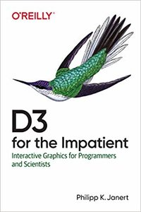 D3 for the Impatient : Interactive Graphics for Programmers and Scientists (Paperback)-cover