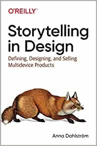 Storytelling in Design: Principles and Tools for Defining, Designing, and Selling Multi-Device Design Products-cover