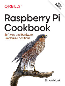 Raspberry Pi Cookbook: Software and Hardware Problems and Solutions 3/E-cover