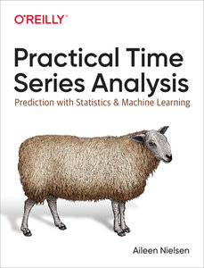 Practical Time Series Analysis: Prediction with Statistics and Machine Learning-cover