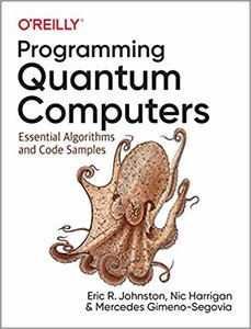 Programming Quantum Computers: Essential Algorithms and Code Samples-cover