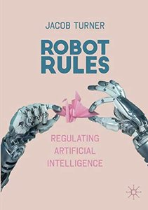 Robot Rules: Regulating Artificial Intelligence-cover