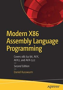 Modern X86 Assembly Language Programming: Covers x86 64-bit, AVX, AVX2, and AVX-512-cover