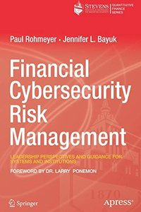 Financial Cybersecurity Risk Management: Leadership Perspectives and Guidance for Systems and Institutions-cover