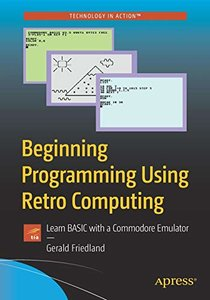 Beginning Programming Using Retro Computing: Learn BASIC with a Commodore Emulator-cover