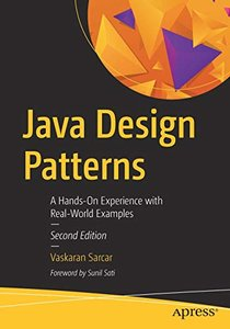 Java Design Patterns: A Hands-On Experience with Real-World Examples-cover