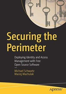 Securing the Perimeter: Deploying Identity and Access Management with Free Open Source Software-cover