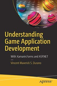 Understanding Game Application Development: With Xamarin.Forms and ASP.NET-cover
