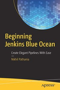 Beginning Jenkins Blue Ocean: Create Elegant Pipelines With Ease-cover