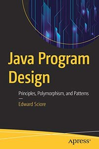 Java Program Design: Principles, Polymorphism, and Patterns-cover