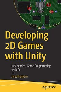 Developing 2D Games with Unity: Independent Game Programming with C#-cover