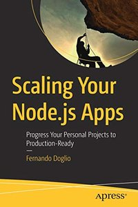 Scaling Your Node.js Apps: Progress Your Personal Projects to Production-Ready-cover
