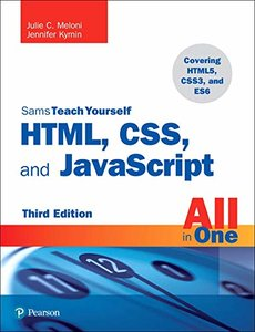 HTML, CSS, and JavaScript All in One, Sams Teach Yourself (3rd Edition)-cover