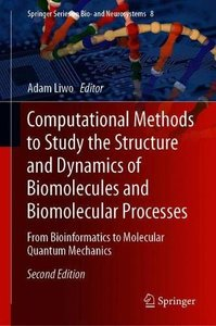 Computational Methods to Study the Structure and Dynamics of Biomolecules and Biomolecular Processes: From Bioinformatics to Molecular Quantum Mechanics (Springer Series on Bio- and Neurosystems)-cover