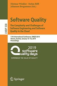 Software Quality: The Complexity and Challenges of Software Engineering and Software Quality in the Cloud: 11th International Conference, SWQD 2019, ... Notes in Business Information Processing)-cover