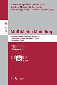 MultiMedia Modeling: 25th International Conference, MMM 2019, Thessaloniki, Greece, January 8–11, 2019, Proceedings, Part II (Lecture Notes in Computer Science)-cover
