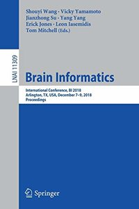 Brain Informatics: International Conference, BI 2018, Arlington, TX, USA, December 7–9, 2018, Proceedings (Lecture Notes in Computer Science)-cover