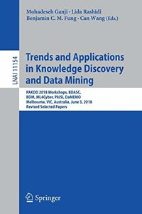 Trends and Applications in Knowledge Discovery and Data Mining: PAKDD 2018 Workshops, BDASC, BDM, ML4Cyber, PAISI, DaMEMO, Melbourne, VIC, Australia, ... Papers (Lecture Notes in Computer Science)-cover