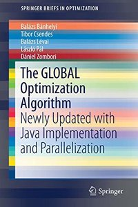 The GLOBAL Optimization Algorithm: Newly Updated with Java Implementation and Parallelization (SpringerBriefs in Optimization)-cover