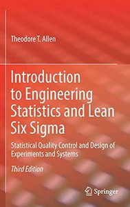 Introduction to Engineering Statistics and Lean Six Sigma: Statistical Quality Control and Design of Experiments and Systems-cover