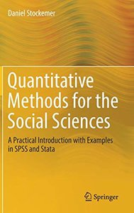 Quantitative Methods for the Social Sciences: A Practical Introduction with Examples in SPSS and Stata-cover