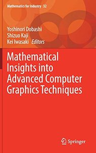 Mathematical Insights into Advanced Computer Graphics Techniques (Mathematics for Industry)-cover