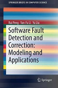 Software Fault Detection and Correction: Modeling and Applications (SpringerBriefs in Computer Science)-cover