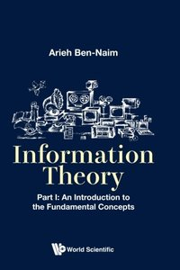 Information Theory, Part I: An Introduction to the Fundamental Concepts-cover