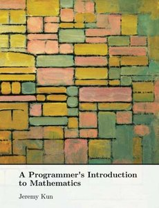 A Programmer's Introduction to Mathematics-cover