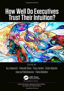 How Well Do Executives Trust Their Intuition (Data Analytics Applications)-cover