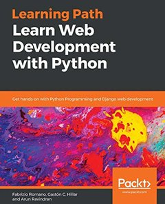 Learning Path - Complete Python Web Development with Django: Build complex, database-driven websites easily with this high-level Python web framework-cover