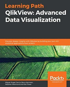 Learning Path - QlikView: Advanced Data Visualization: Expert QlikView techniques to solve complex Business Intelligence problems-cover