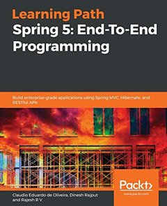 Learning Path - Spring 5: End to End Programming: Build modern Java applications and microservices with Spring 5, Spring Boot 2.0, and Spring Cloud.-cover