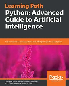 Learning Path - Python: Advanced Guide to Artificial Intelligence: Expert techniques to train advanced neural networks and self-learning agents using Python-cover