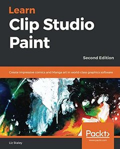 Learn Clip Studio Paint: Create impressive comics and Manga art in world-class graphics software, 2nd Edition-cover