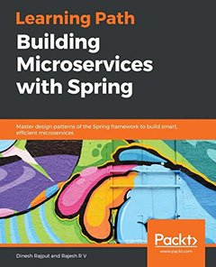 Learning Path - Getting Started with Spring Microservices: Master the design patterns of the Spring framework to build smart, efficient microservices-cover