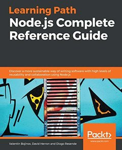 Learning Path - Node.js Complete Reference Guide: Discover a more sustainable way of writing software with high levels of reusability and collaboration-cover