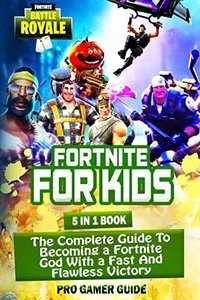 Fortnite For Kids: 5 In 1 Book: The Complete Guide To Becoming A Fortnite God With A Fast And Flawless Victory-cover