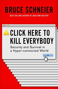 Click Here to Kill Everybody: Security and Survival in a Hyper-connected World-cover