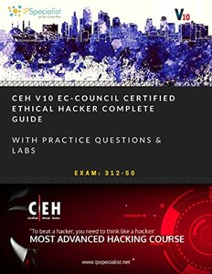 CEH v10: EC-Council Certified Ethical Hacker Complete Training Guide with Practice Questions & Labs: Exam: 312-50-cover
