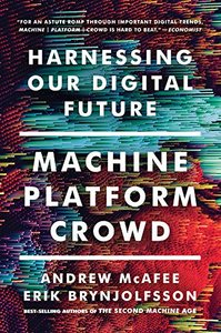 Machine, Platform, Crowd: Harnessing Our Digital Future-cover